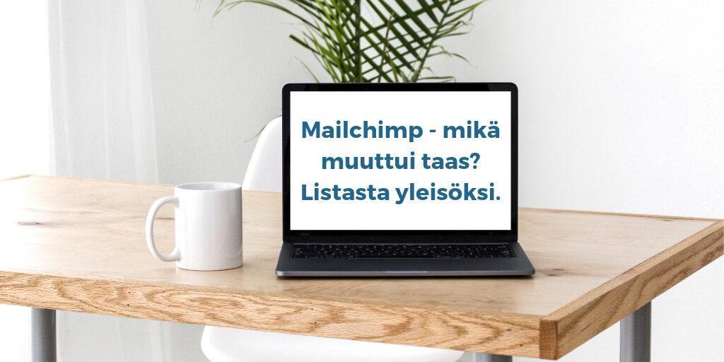 Mailchimpin muutokset lista yleiso audience